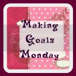 Making Goals Monday