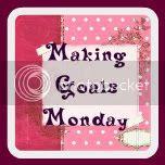 Making Goals Monday