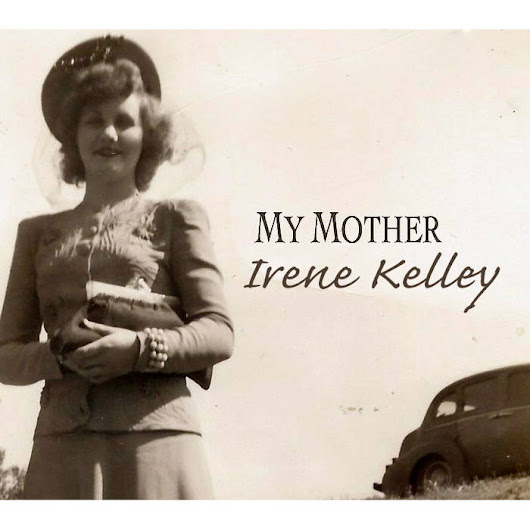 My Mother, by Irene Kelley
