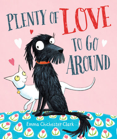 Plenty of Love To Go Around by Emma Chichester Clark