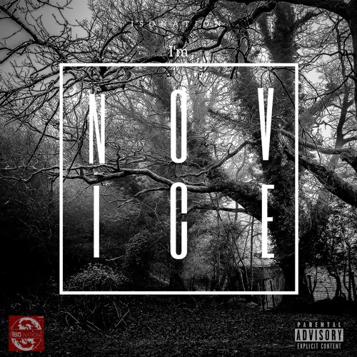 I'm N.O.V.I.C.E by IsoNation