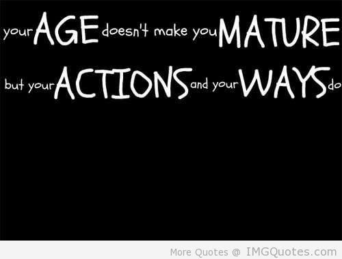 Quotes About Age Maturity 76 Quotes
