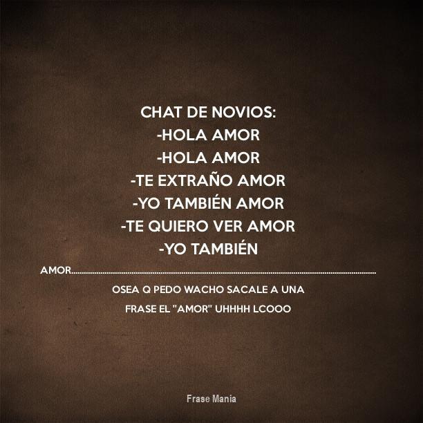 Cartel Para Chat De Novios Hola Amor Hola Amor Te Extrano Amor