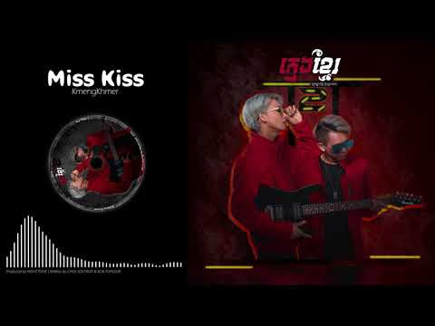KmengKhmer - Miss Kiss [Official Audio]