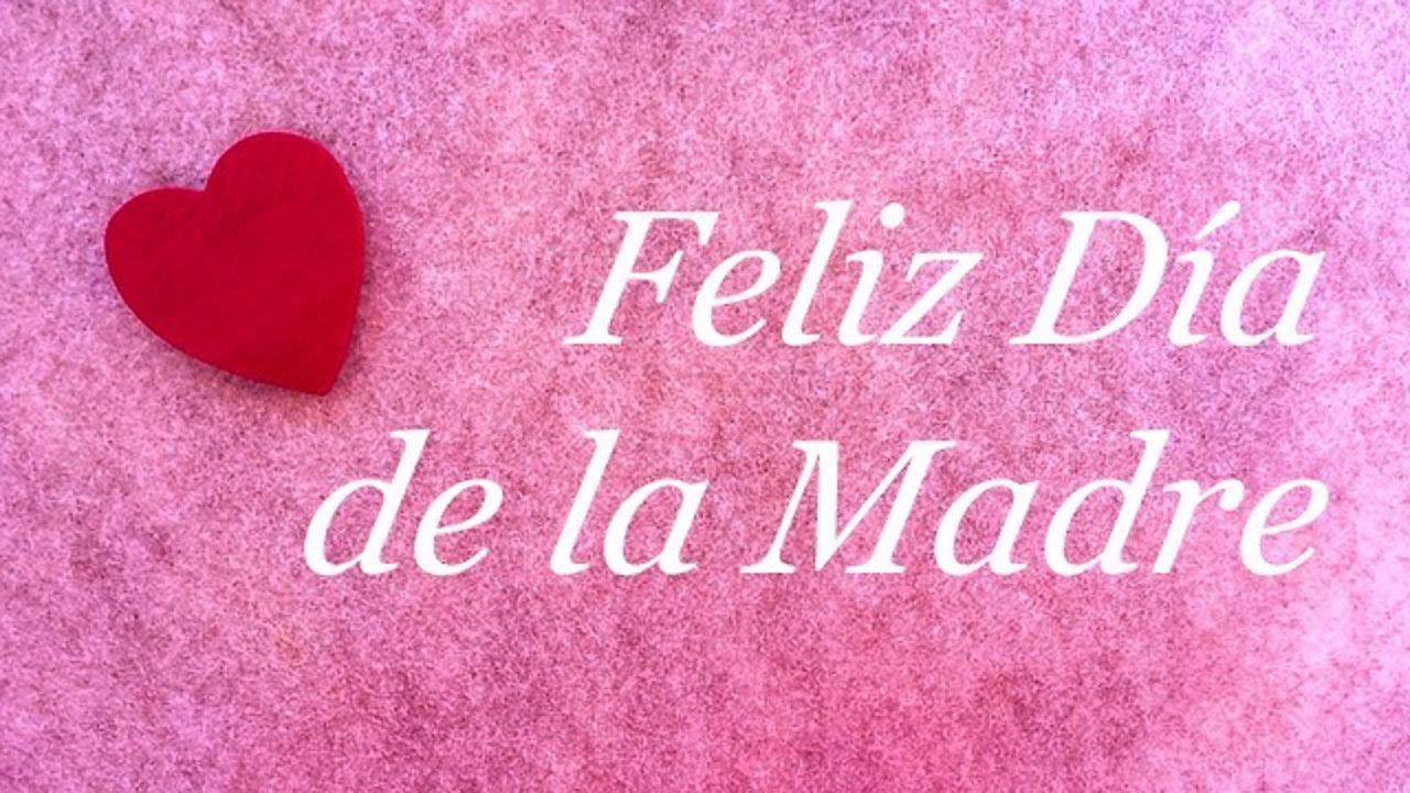 10 Frases Para Felicitar El Dia De La Madre En Iberoamerica