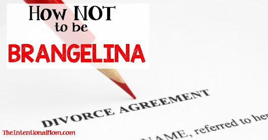 How NOT to Be Brangelina - Marriage Tips to Keep It Together