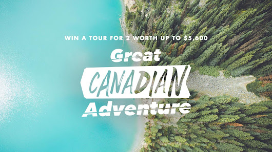 Your Great Canadian Adventure is here!