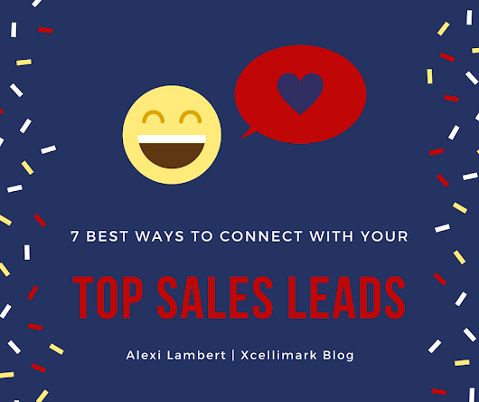 The 7 Best Ways to Connect with Your Top Sales Leads