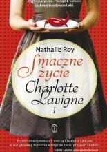 Smaczne życie Charlotte Lavigne. Tom 1 - Nathalie Roy