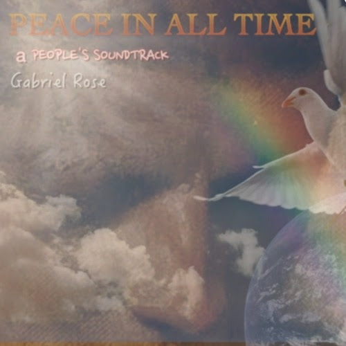 Peace in All Time by Gabriel Rose