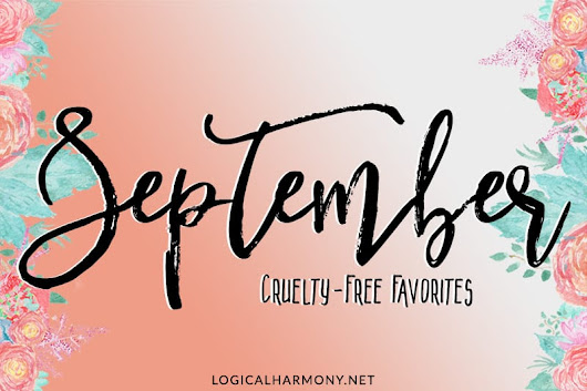 Cruelty-Free Favorites from September - Logical Harmony