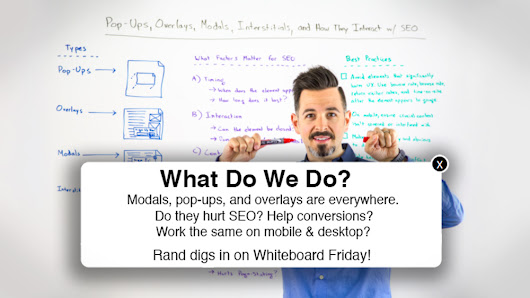 Pop-Ups, Overlays, Modals, Interstitials, and How They Interact with SEO - Whiteboard Friday