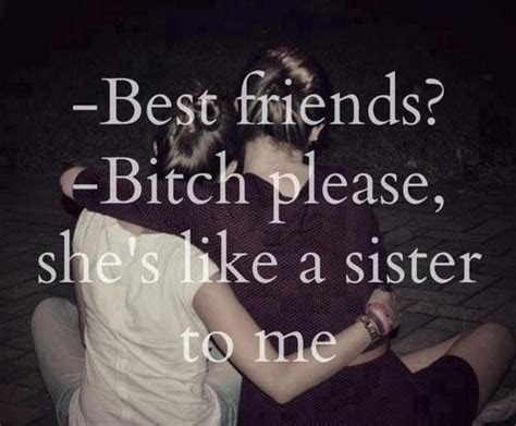 Best Friend More Like Sisters Quotes Tumblr