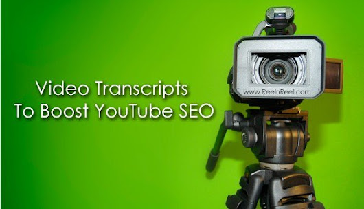 Tips for Using Video Transcripts To Boost Your YouTube SEO