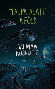 Salman Rushdie - Talpa alatt a föld
