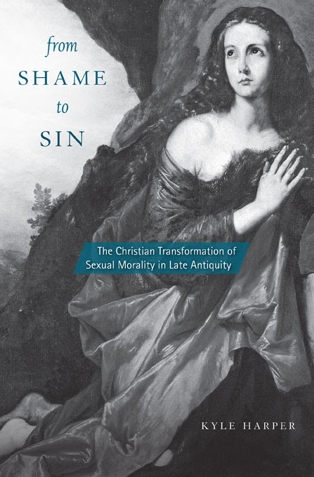 From Shame to Sin: Sexual Morality in Late Antiquity