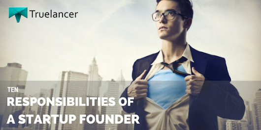 10 Responsibilities of a Startup Founder - Truelancer Blog