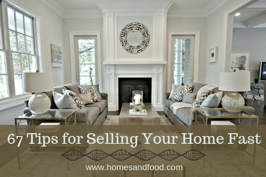 67 Tips to Selling Your Home Fast