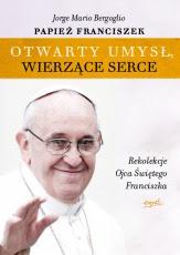 Powiększ - Otwarty umysł, wierzące serce. Rekolekcje Papieża Franciszka