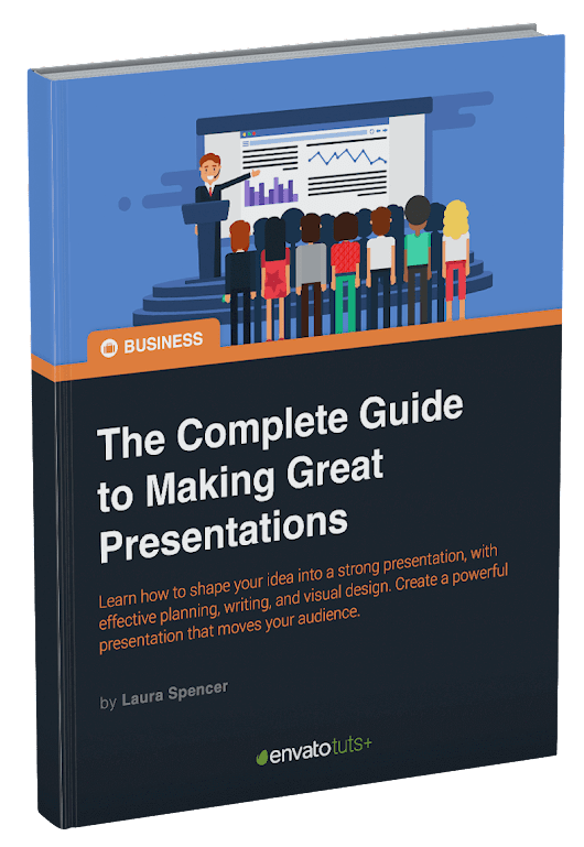 The Complete Guide to Making Great Presentations — A Free eBook from Envato Tuts+