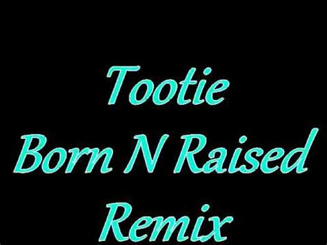 dj khaled born  raised remix tootie youtube