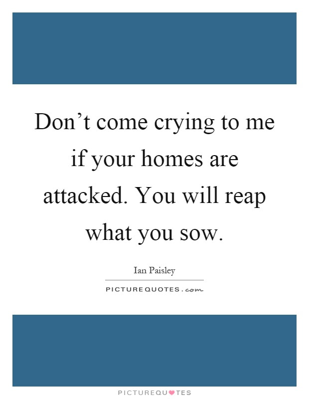 Reap What You Sow Quotes Sayings Reap What You Sow Picture Quotes