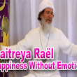 Maitreya Raël Happiness Without Emotion (multilanguages)