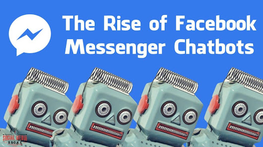 The Rise of Facebook Messenger Chatbots - The Social Media Bloke
