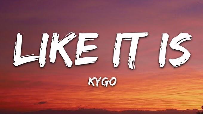 Kygo, Zara Larsson, Tyga - Like It Is Lyrics