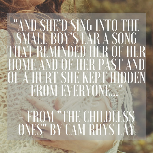 """The Childless Ones,"" the debut novel of Cam Rhys Lay"