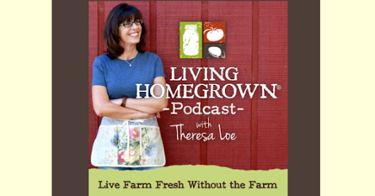 New Canning & Small-Space Homesteading Podcast Hits the Airwaves!