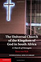 A Church of Strangers: The Universal Church of the Kingdom of God in South Africa