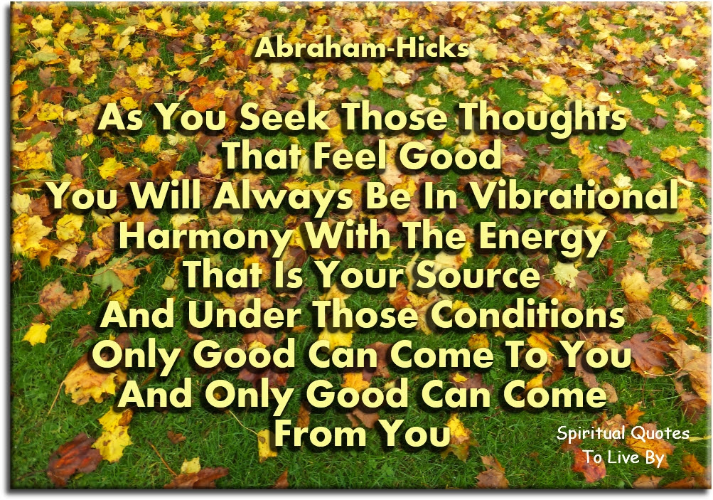 Abraham Hicks Quotes About Feeling Good To Live By