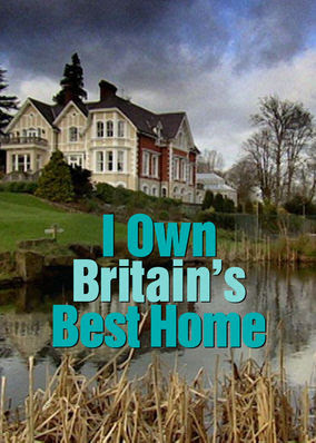 I Own Britain's Best Home - Season 1