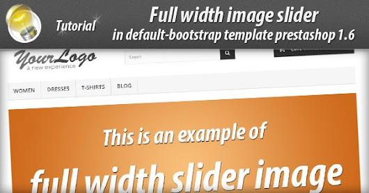 Full width image slider in #prestashop 1.6 default-bootstrap ...