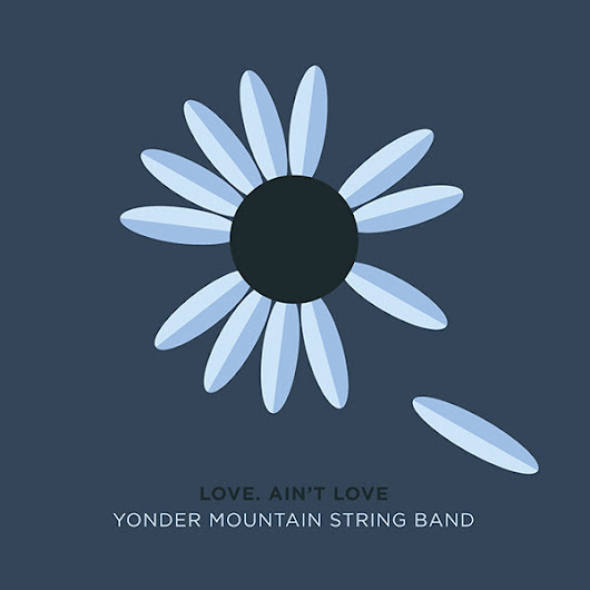 Yonder Mountain String Band find out the True Meaning of Love with 'Love. Ain't Love'