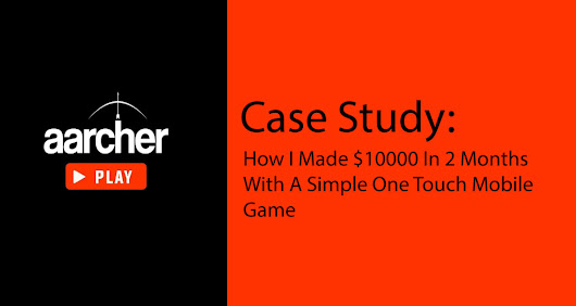 Case Study: How I Made $10000 In 2 Months With A Simple One Touch Mobile Game | Game Gorillaz