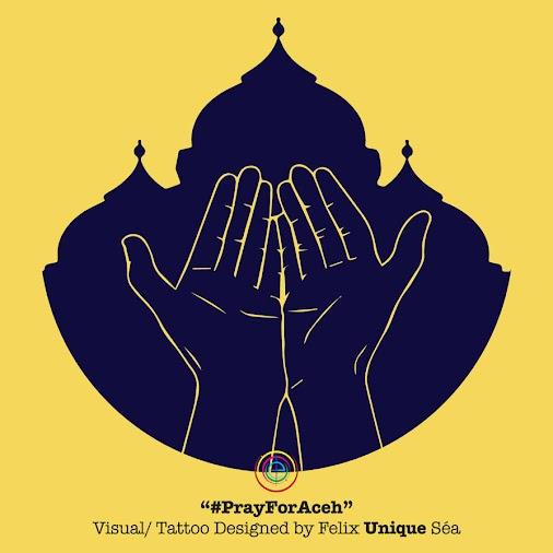 """#PrayForAceh"" Visual/ Tattoo Designed by Felix"