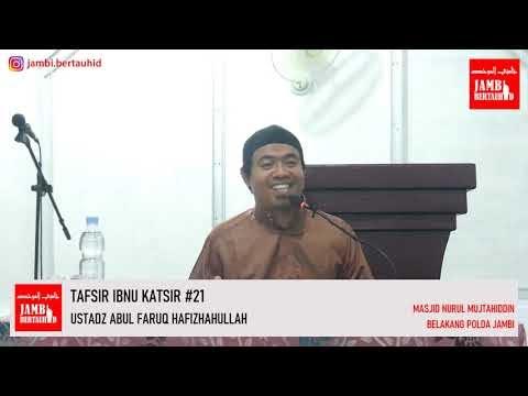 TAFSIR IBNU KATSIR #21 | USTADZ ABUL FARUQ HAFIZHAHULLAH