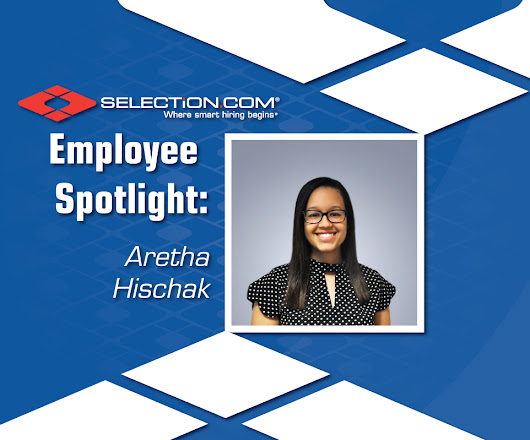 Employee Spotlight: Aretha Hischak - SELECTiON.COM