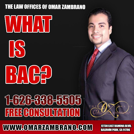 The Law Offices of Omar Zambrano - Call for a Free Consultation — What is BAC? BAC is the amount of alcohol...
