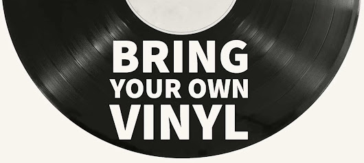 Bring Your Own Vinyl
