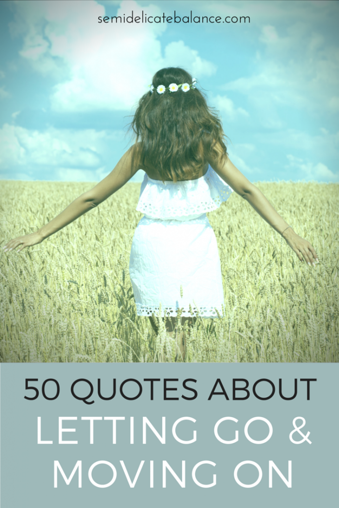 50 Quotes About Letting Go and Moving On
