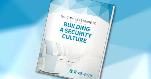 The Complete Guide to Building a Security Culture