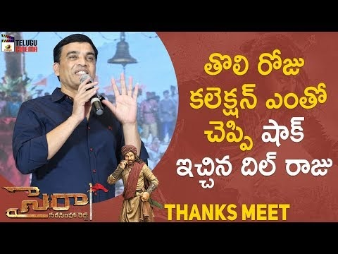 Dil Raju about Sye Raa First Day Collections