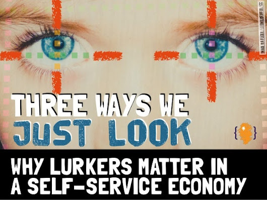 Three ways we just look (physically digitally mentally). why lurkers …