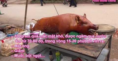 Thịt lợn quay Lạng Sơn có hương vị rất ngon đặc trưng Roast pork with crackling recipe