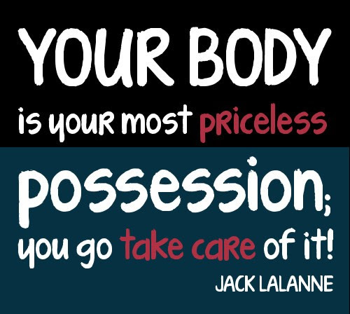 Famous Body Quote By Jack Lalanne Your Body Is Your Most Priceless