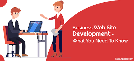 Business Website Development - What you need to know | KadamTech
