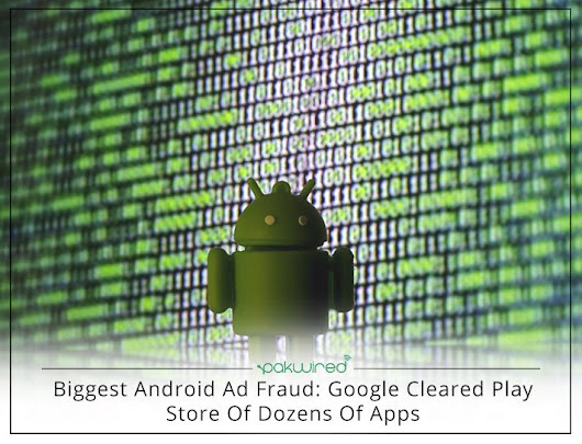 Biggest Android Ad Fraud: Google Cleared Play Store Of Dozens Of Apps